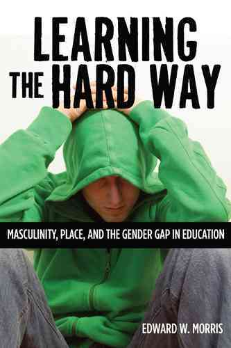 Learning the Hard Way By Morris, Edward W.