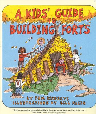 A Kids' Guide to Building Forts By Birdseye, Tom/ Klein, Bill (ILT)/ Klein, Bill