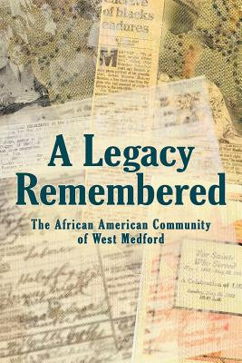Authorhouse A Legacy Remembered: The African American Community of West Medford by Noling, Ann/ Johnson, Kristen/ Kristen Johnson and Ann No at Sears.com