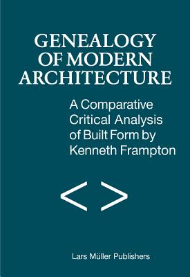 Geneaology of Modern Architecture By Frampton, Kenneth